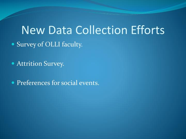 New Data Collection Efforts