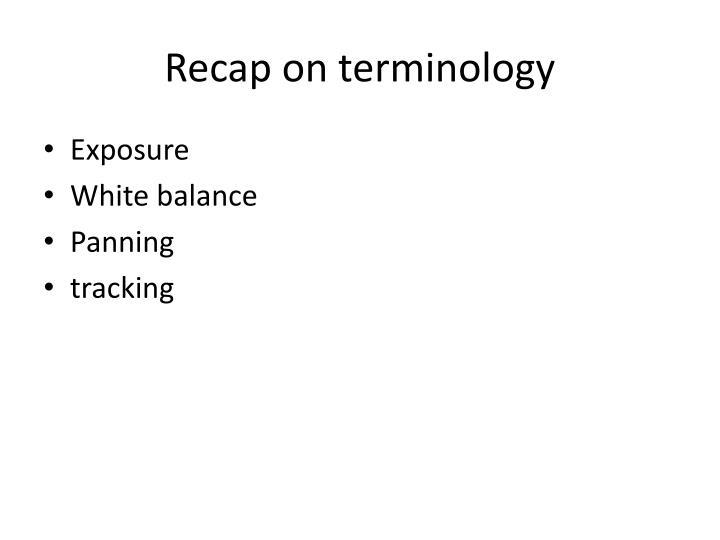 Recap on terminology