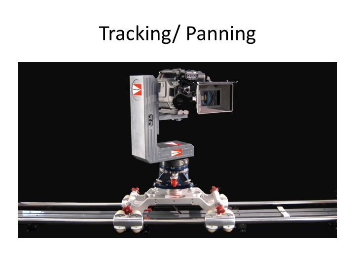 Tracking/ Panning