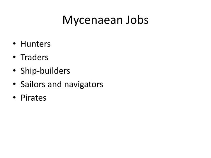 Mycenaean Jobs