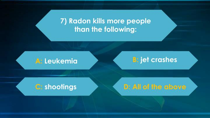 7) Radon kills more people than the following: