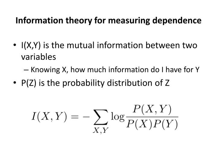 Information theory for measuring dependence
