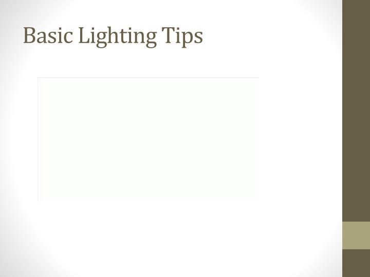 Basic Lighting Tips
