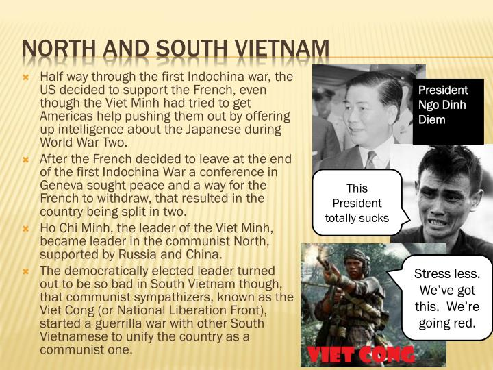 Half way through the first Indochina war, the US decided to support the French, even though the Viet Minh had tried to get Americas help pushing them out by offering up intelligence about the Japanese during World War Two.