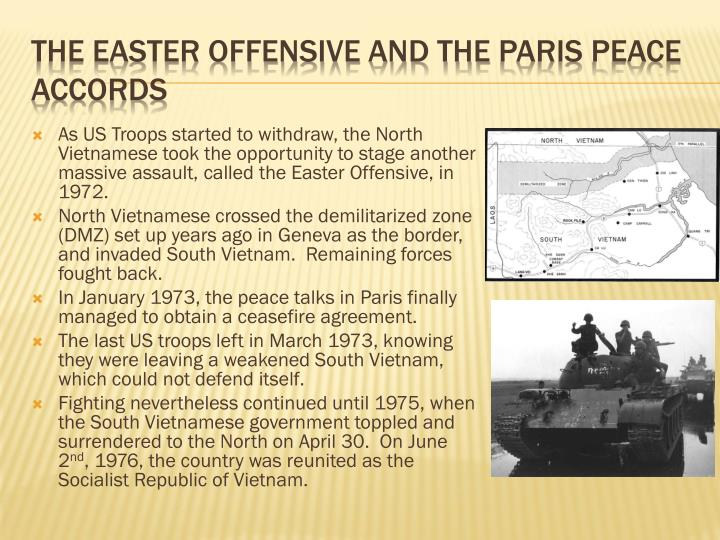 As US Troops started to withdraw, the North Vietnamese took the opportunity to stage another massive assault, called the Easter Offensive, in 1972.