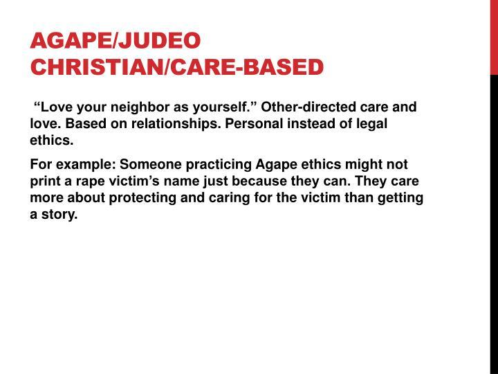 Agape/Judeo Christian/Care-Based