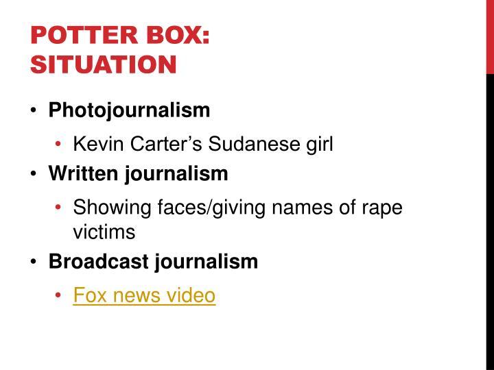 Potter Box: Situation