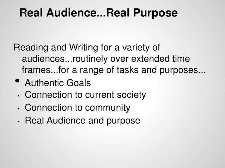 Real Audience...Real Purpose