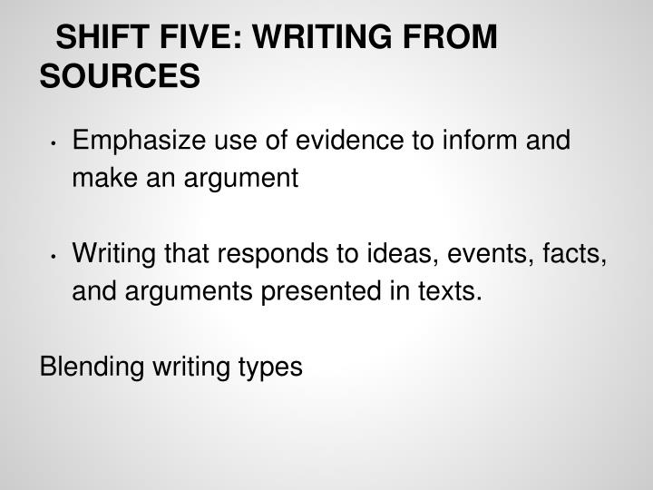 SHIFT FIVE: WRITING FROM SOURCES