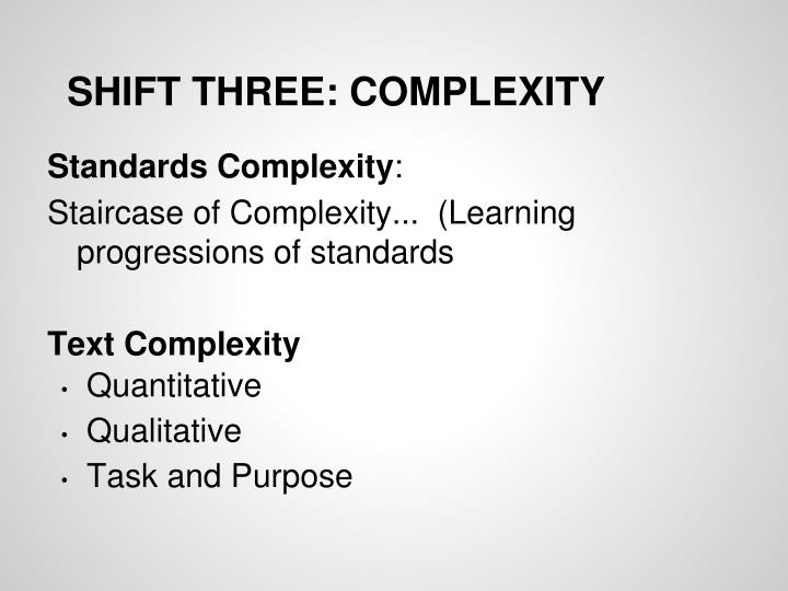 SHIFT THREE: COMPLEXITY