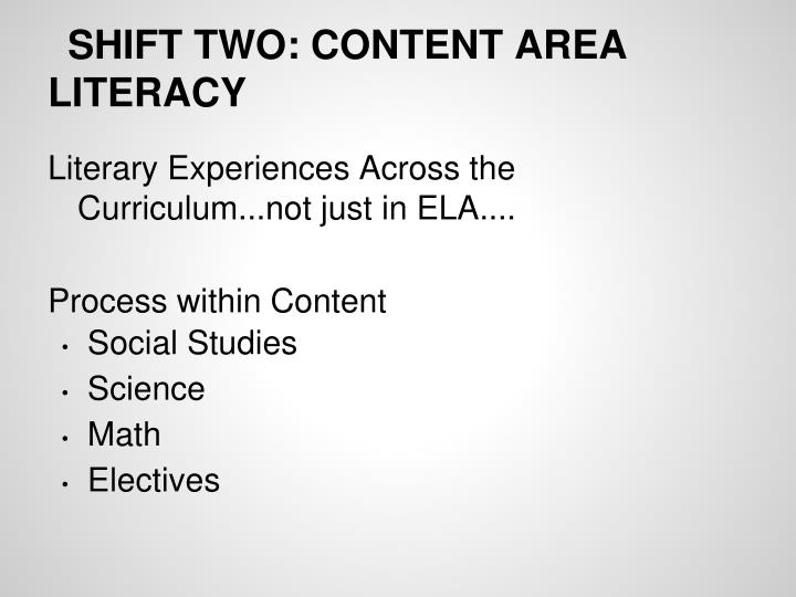 SHIFT TWO: CONTENT AREA LITERACY