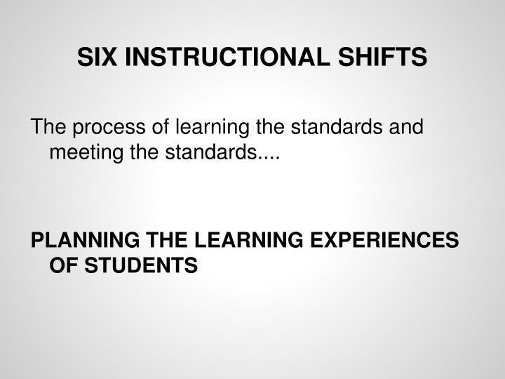 SIX INSTRUCTIONAL SHIFTS