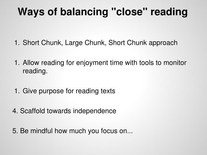 "Ways of balancing ""close"" reading"