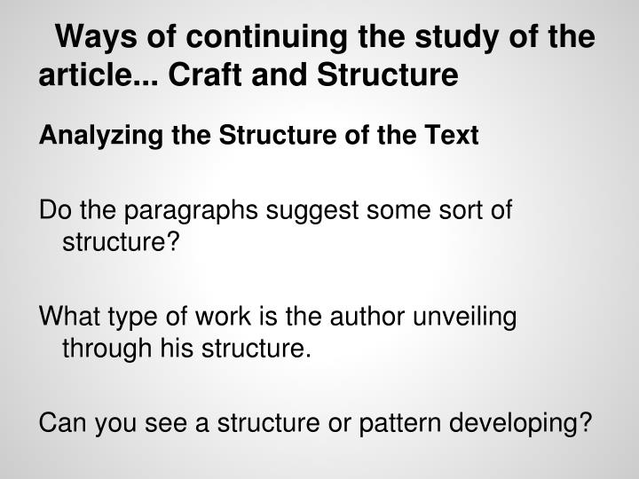 Ways of continuing the study of the article... Craft and Structure