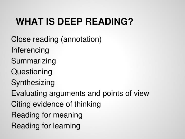 WHAT IS DEEP READING?