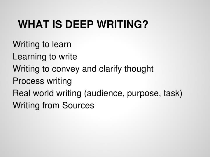 WHAT IS DEEP WRITING?