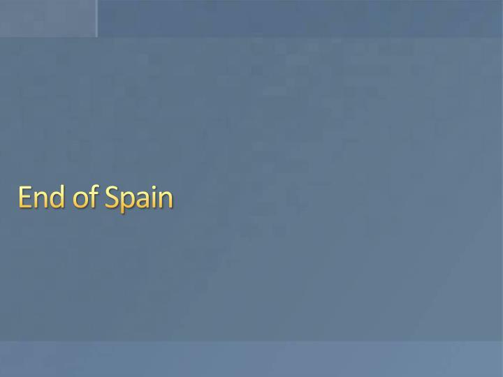 End of Spain
