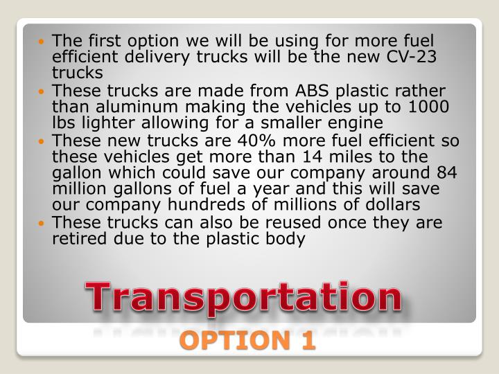 The first option we will be using for more fuel efficient delivery trucks will be the new CV-23 trucks