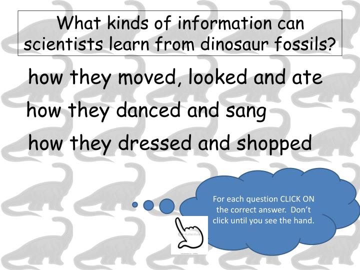 What kinds of information can scientists learn from dinosaur fossils?