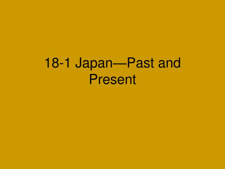 18 1 japan past and present