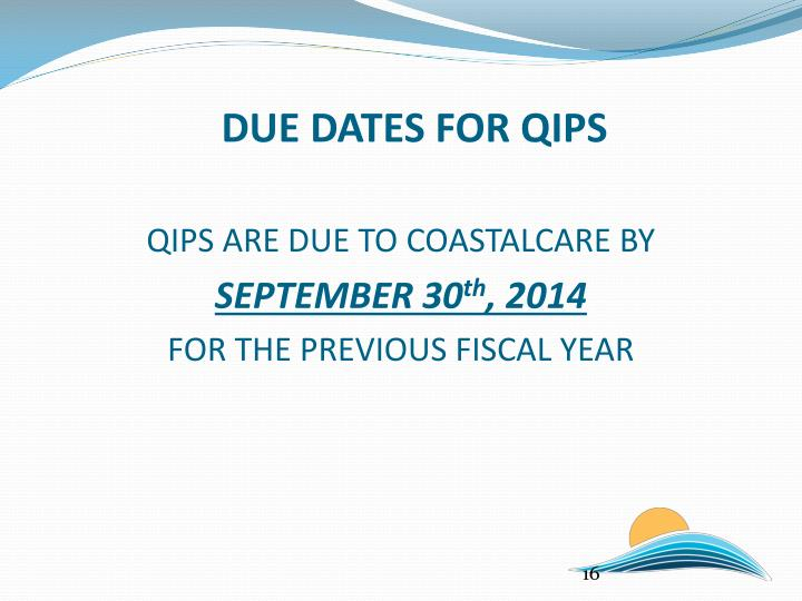 DUE DATES FOR QIPS