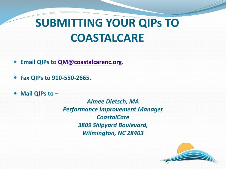 SUBMITTING YOUR QIPs TO COASTALCARE