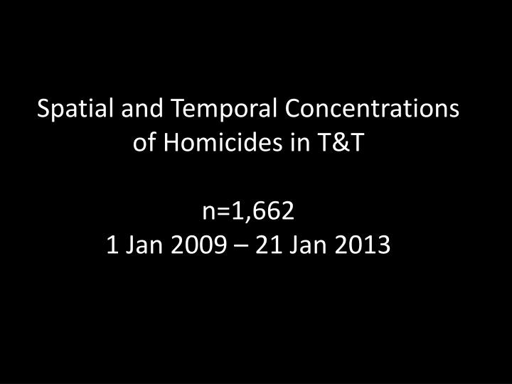 Spatial and Temporal Concentrations of Homicides in