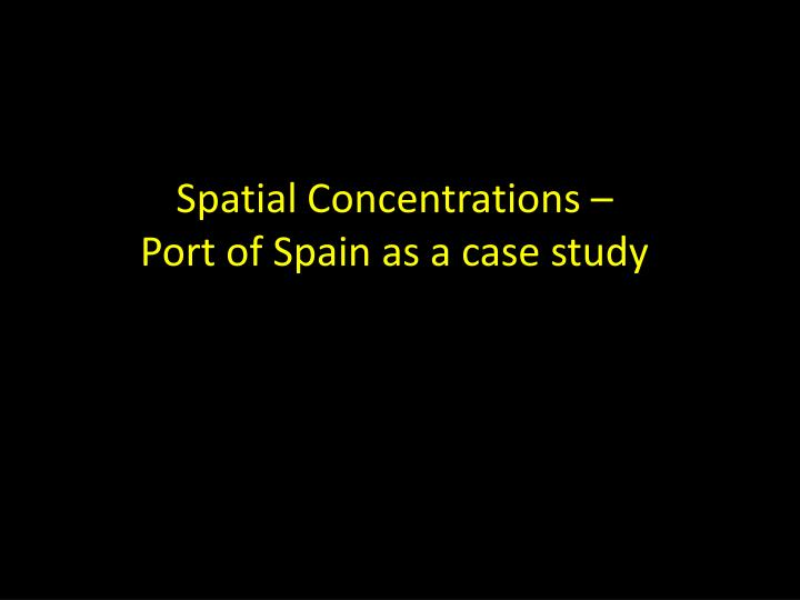 Spatial Concentrations –