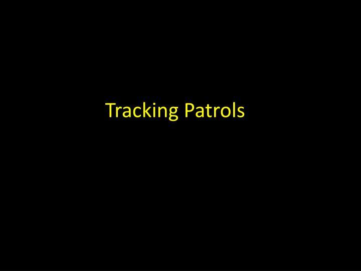 Tracking Patrols