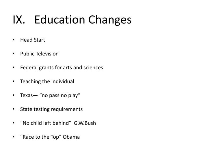 IX.   Education Changes