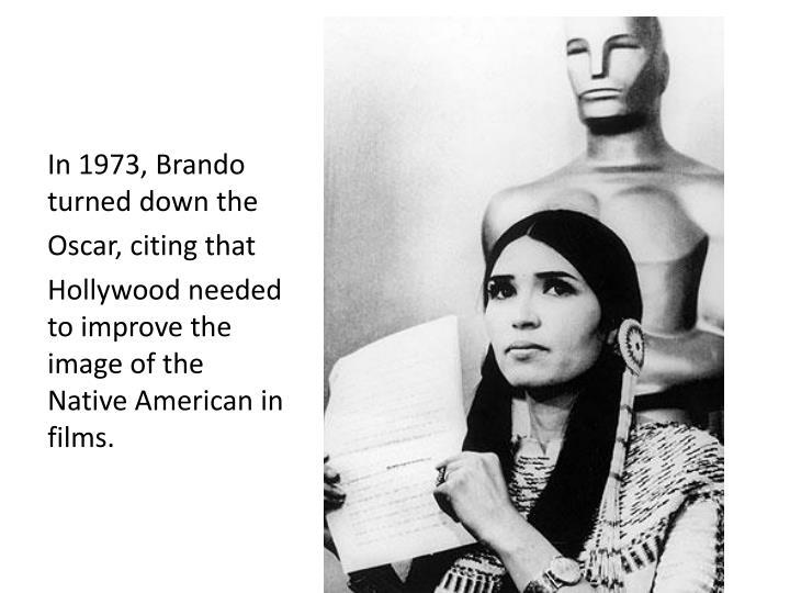 In 1973, Brando
