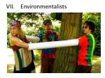 vii environmentalists