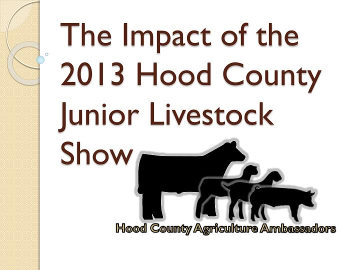 the impact of the 2013 hood county junior livestock show
