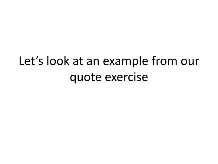 let s look at an example from our quote exercise