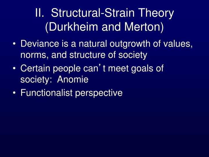 II.  Structural-Strain Theory (Durkheim and Merton)