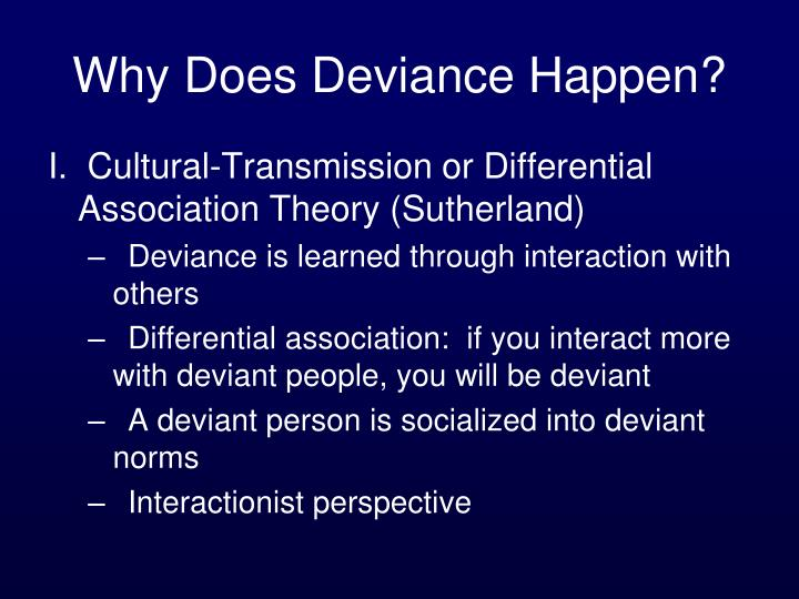 Why Does Deviance Happen?
