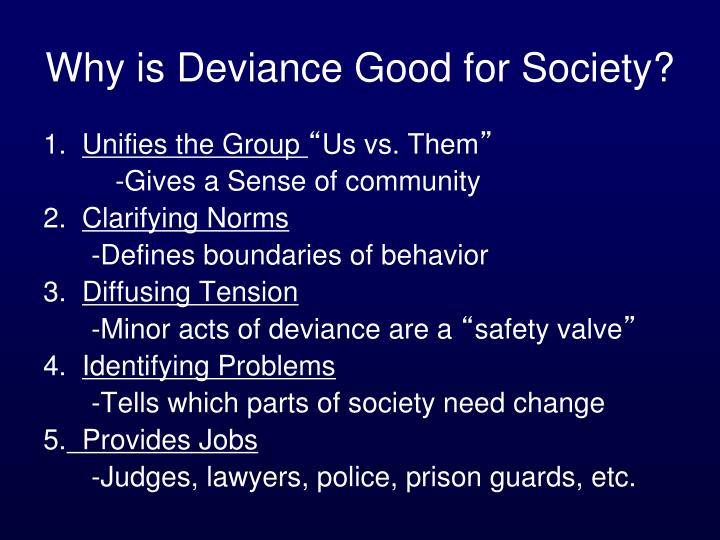 Why is Deviance Good for Society?