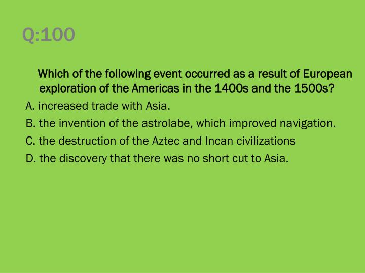Which of the following event occurred as a result of European exploration of the Americas in the 1400s and the 1500s?