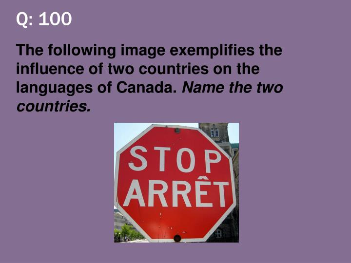 Q: 100