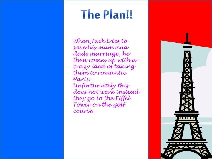 The Plan!!