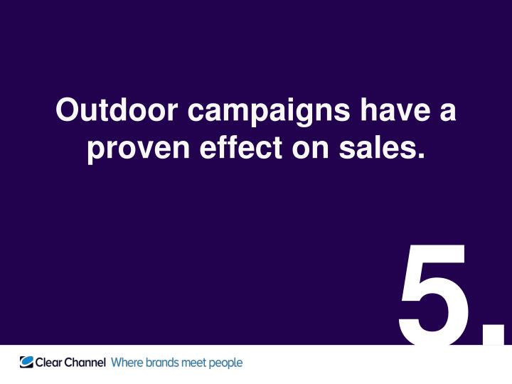 Outdoor campaigns have a proven effect on sales.