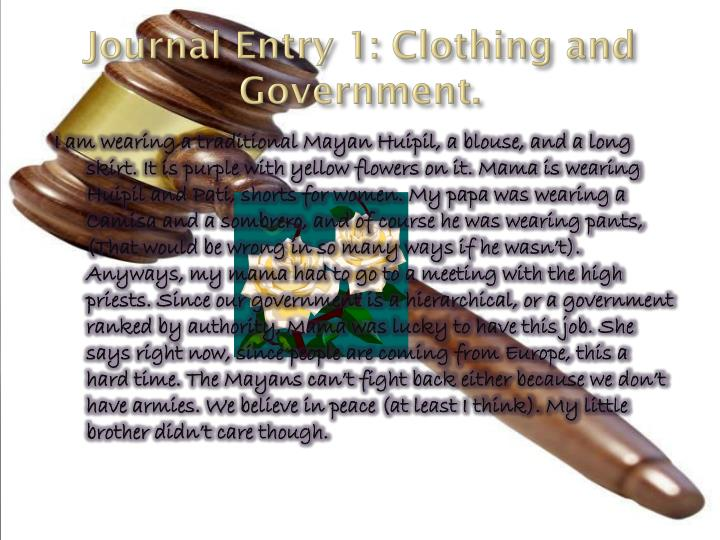 Journal Entry 1: Clothing and Government.