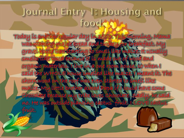 Journal Entry 1: Housing and food.