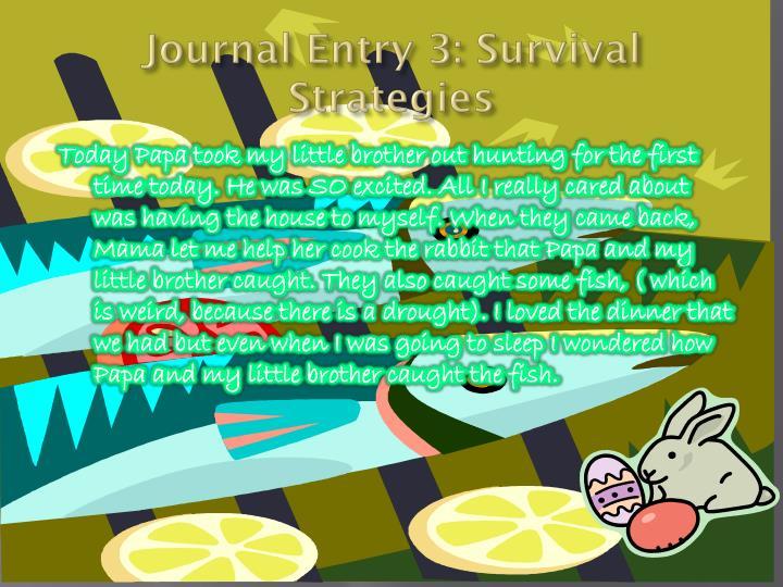 Journal Entry 3: Survival Strategies