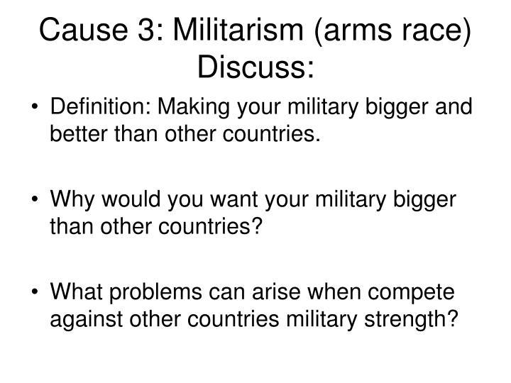 Cause 3: Militarism (arms race