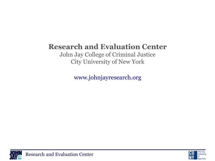 Research and Evaluation Center