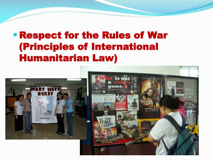 Respect for the Rules of War (Principles of International Humanitarian Law)