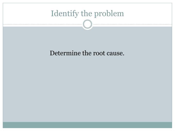 Identify the problem