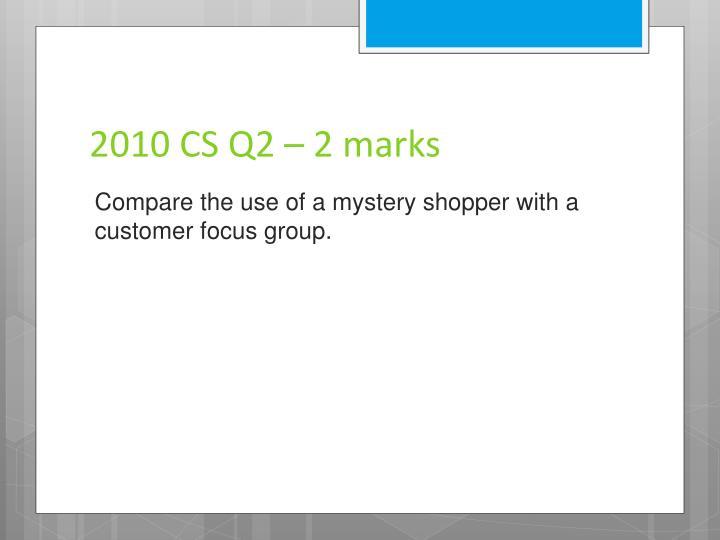 2010 CS Q2 – 2 marks