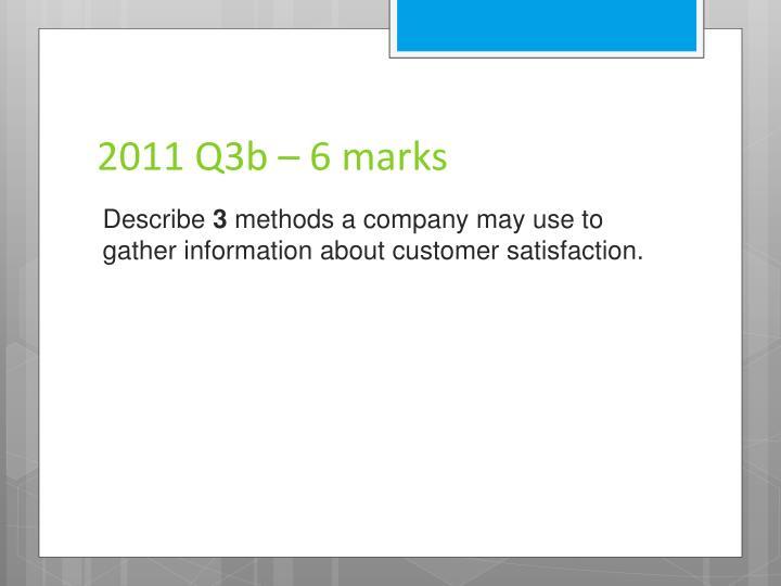 2011 Q3b – 6 marks